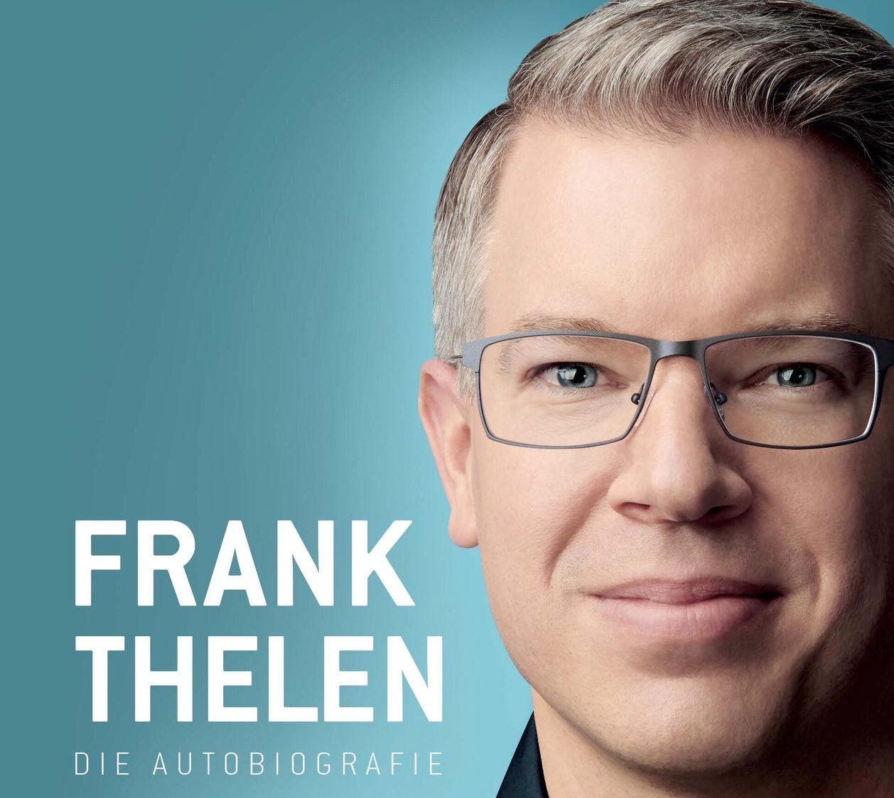 Frank Thelen: Die Autobiografie. Nah. Persönlich. Schonungslos ehrlich. Jetzt als Buch. Alle Medientermine und Lesungen hier.